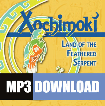 Xochimoki -  Land of the Feathered Serpent